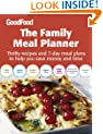 Good Food: The Family Meal Planner: Thrifty recipes and 7-day meal plans to help you save time and money (Good Food Magazine)