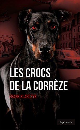 Les crocs de la Corrèze: Roman policier (GESTE NOIR) par Franck Klarczyk