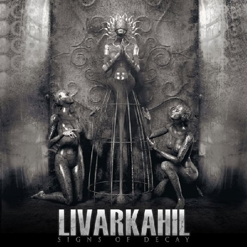 Livarkahil: Signs of Decay (Audio CD)