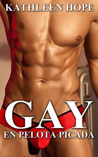 Gay: En pelota picada por Kathleen Hope