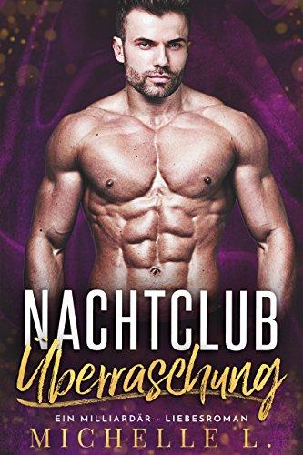 Nachtclub Überraschung: Ein Milliardär - Liebesroman (Nachtclub-Sünden 3)