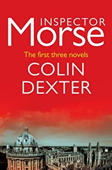 Inspector Morse: The first three novels (English Edition) von [Dexter, Colin]