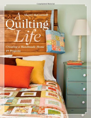 a-quilting-life-creating-a-handmade-home-19-projects