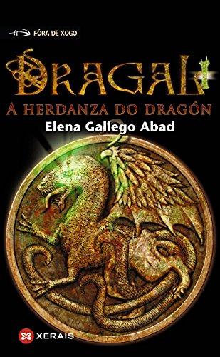 Dragal I: A herdanza do dragón (Infantil E Xuvenil - Fóra De Xogo) por Elena Gallego Abad