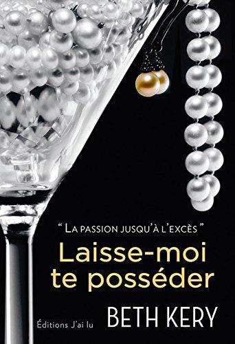 Laisse-moi te posséder (SEMI-POCHE LITT) (French Edition)