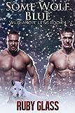 Some Wolf Blue: MMF Werewolf/BBW Menage Romance (English Edition)