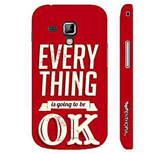 Samsung Galaxy Duos 7562 Everything is going to be OK designer mobile hard shell case by Enthopia