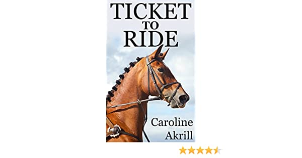Ticket to ride eventing trilogy book 3 ebook caroline akrill ticket to ride eventing trilogy book 3 ebook caroline akrill amazon kindle store fandeluxe PDF