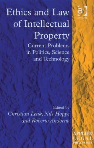 Ethics and Law of Intellectual Property: Current Problems in Politics, Science and Technology (Applied Legal Philosophy) por Christian Lenk