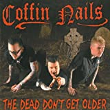 The Dead Dont Get Older by Coffin Nails (2011-10-27)