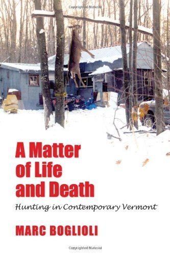 a-matter-of-life-and-death-hunting-in-contemporary-vermont-by-marc-boglioli-2009-10-30