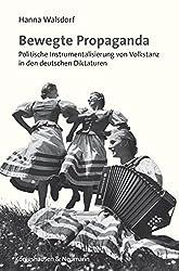 Bewegte Propaganda: Politische Instrumentalisierung von Volkstanz in den deutschen Diktaturen
