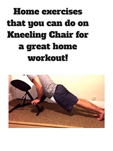 Clip: Home exercises that you can do on Kneeling Chair for a great home workout!