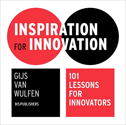 Inspiration for innovation: 101 Lessons for Innovators