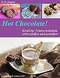 Hot Chocolate - köstliche Trinkschokolade selbst gemacht