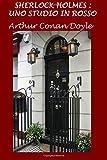 Scarica Libro Sherlock Holmes Uno studio in rosso (PDF,EPUB,MOBI) Online Italiano Gratis