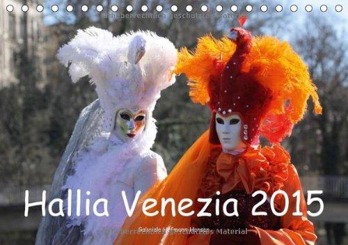 (Tischkalender 2015 DIN A5 quer): Venezianischer Karneval voller Magie in Schwäbisch Hall. (Tischkalender, 14 Seiten) (Voll Venezianische Maske)