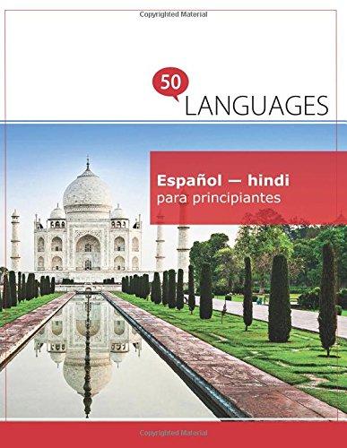Español - hindi para principiantes: Un libro en dos idiomas por Dr. Johannes Schumann