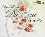 Die Eine 2005 -