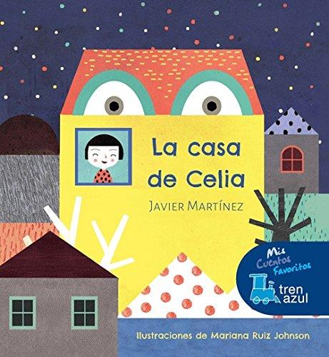 La casa de Celia (Mis cuentos favoritos tren azul)