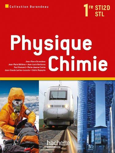 Physique Chimie 1res STI2D/STL - Livre �...