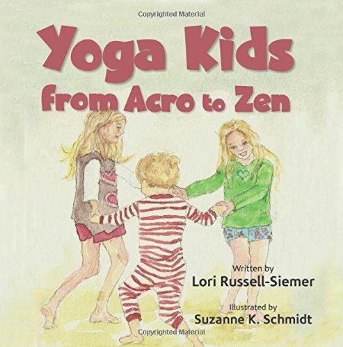 Yoga Kids: From Acro to Zen