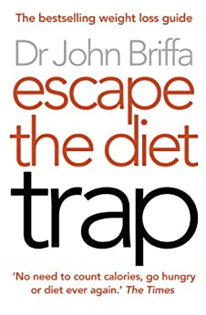 Escape the Diet Trap by [Briffa, Dr. John]