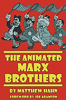 The Animated Marx Brothers (English Edition) di [Hahn, Matthew]