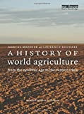 A History of World Agriculture: From the Neolithic Age to the Current Crisis: From the Neolithic to the Current Crisis