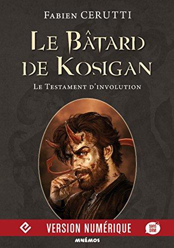 Le Bâtard de Kosigan, volume 4: Le Testament d'involution (Icares) par Fabien CERUTTI