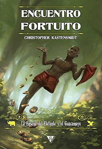 Encuentro fortuito (La Enseña del Elefante y el Guacamayo nº 1) por Christopher Kastensmidt