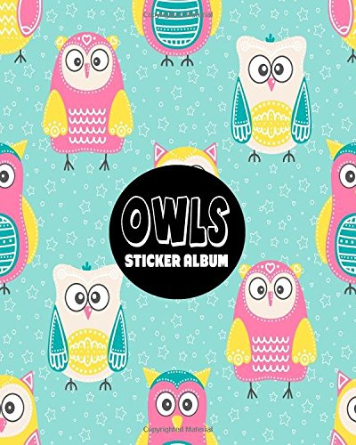 Owls Sticker Album: Blank Sticker Book Sticker Journal Owls Theme 8x10 100 Pages: Volume 14 por Ashworth Ava