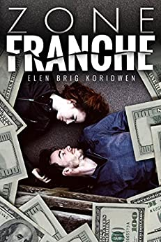 Zone franche (French Edition) by [Koridwen, Elen Brig]