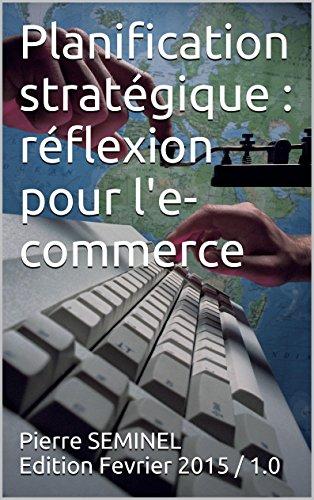 En ligne Planification stratégique : réflexion pour l'e-commerce pdf epub