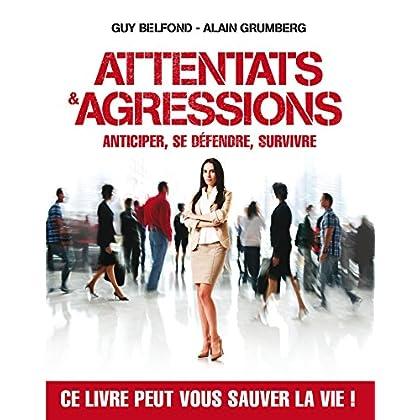 Attentats et agressions : anticiper, se défendre, survivre
