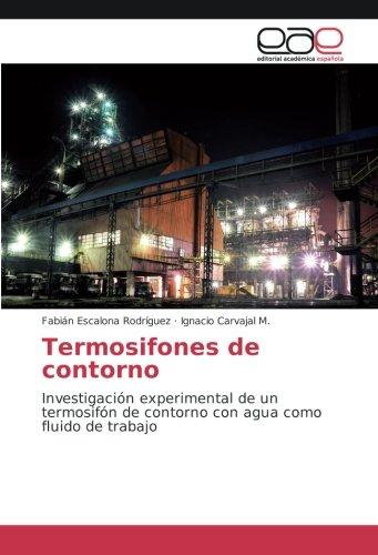Termosifones de contorno: Investigación experimental de un termosifón de contorno con agua como fluido de trabajo