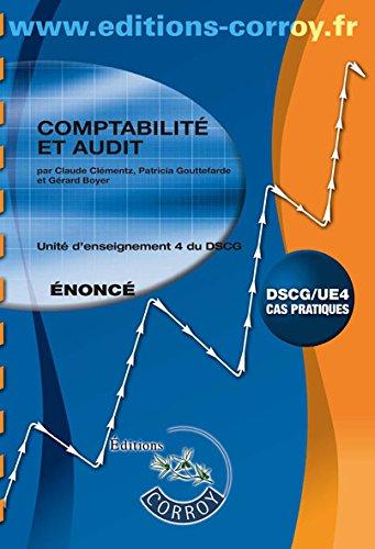 Comptabilité et audit : Unité d'enseignement 4 du DSCG, cas pratiques : énoncé