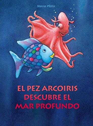 El pez Arcoíris descubre el mar profundo (El pez Arcoíris) (El pez Arcoiris)