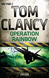 Operation Rainbow (JACK RYAN, Band 10) - Tom Clancy