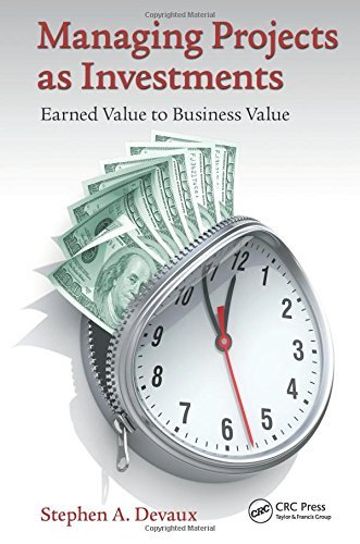 Managing Projects as Investments: Earned Value to Business Value (Industrial Innovation Series) by Stephen A. Devaux (4-Feb-2015) Hardcover