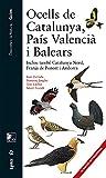 Ocells de Catalunya, País Valencià i Balears: Inclou també Catalunya Nord, Franja de Ponent i Andorra (Descobrir la natura)