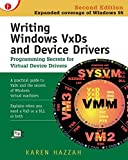 Writing Windows VxDs and Device Drivers: Programming Secrets for Virtual Device Drivers
