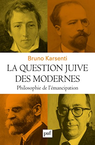La question juive des modernes: Philosophie de l'émancipation (Hors collection) par Bruno Karsenti