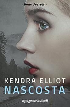 Nascosta (Bones Secrets Vol. 1) di [Elliot, Kendra]
