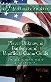 #8: Player Unknown's Battlegrounds Unofficial Game Guide: Tips and Secrets to Ensure a Top 10 Finish!