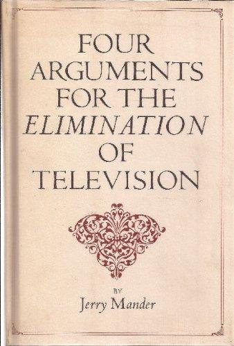 Four arguments for the elimination of television par Jerry Mander