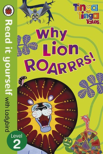 Tinga Tinga Tales: Why Lion Roars - Read it yourself with Ladybird: Level 2