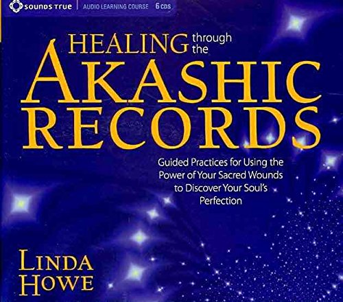 [Healing Through the Akashic Records: Accessing the Power of Our Sacred Wounds] (By: Linda Howe) [published: October, 2010]