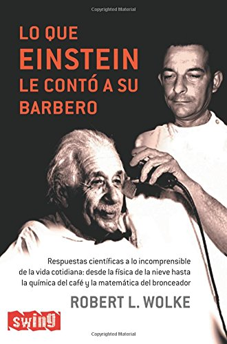 Lo que Einstein le conto a su barbero/ What Einstein Told his Barber par Robert L. Wolke