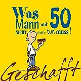 Geschafft! Was Mann mit 50 nicht mehr tun muss! - Michael Kernbach
